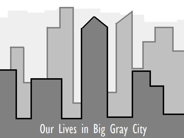 screen-our.lives.in.big.gray.city.jpg